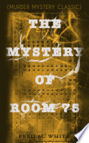THE MYSTERY OF ROOM 75  Murder Mystery Classic