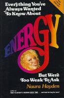 Everything You Ve Always Wanted to Know About Energy   but Were Too Weak to Ask Book PDF