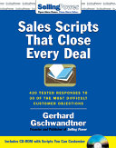 Sales Scripts that Close Every Deal  420 Tested Responses to 30 of the Most Difficult Customer Objections