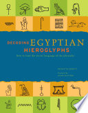 Decoding Egyptian Hieroglyphs : world of the ancient egyptians. decoding...