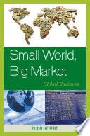 Small World  Big Market