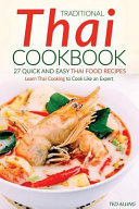 Traditional Thai Cookbook - 27 Quick and Easy Thai Food Recipes