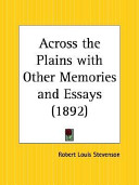 Across the Plains With Other Memories and Essays 1892