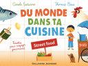 Du monde dans ta cuisine   Street food  livre enrichi