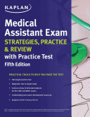Medical Assistant Exam Strategies Practice Review With Practice Test