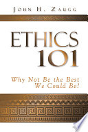 Ethics 101  Why Not Be the Best We Could Be