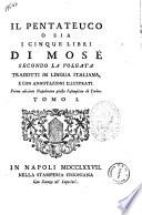 Il Pentateuco o sia I cinque libri di Mose secondo la volgata tradotti in lingua italiana  e con annotazioni illustrati
