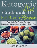 Ketogenic Diet Cookbook 101 Fat Bombs Recipes