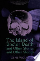 The Island Of Dr Death And Other Stories And Other Stories
