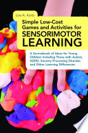 Simple Low Cost Games and Activities for Sensorimotor Learning