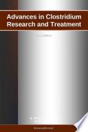 Advances in Clostridium Research and Treatment  2012 Edition