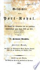 Geschichte von Port-Royal: Bd. Vom Tode der Reformatorin Maria Angelica Arnauld bis zur Zerstörung des Klosters 1713