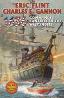 1636: Commander Cantrell In The West Indies : series. book #14 in the ring of...