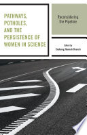 Pathways  Potholes  and the Persistence of Women in Science