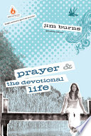 Prayer And The Devotional Life High School Group Study