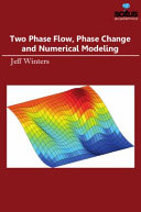 Two Phase Flow  Phase Change and Numerical Modeling