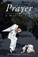 Prayer, a Way of Life