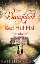 The Daughters Of Red Hill Hall  A gripping novel of family  secrets and murder