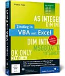Einstieg in VBA mit Excel    VBA L  sungen f  r Excel 2013  Excel 2010  Excel 2007  Excel 2003  Excel XP   ideal f  r Programmiereinsteiger   eigene Excel Funktionen mit VBA entwickeln   keine Programmierkenntnisse erforderlich   mit vielen   bungsaufgaben und Musterl  sungen   CD ROM Beispielprojekte und ausgew  hlte Video Lektionen