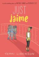 Just Jaime : terri libenson, national bestselling author of...