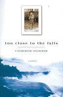 Too Close to the Falls Book PDF