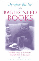 Babies Need Books : the choices open to parents, giving tried...