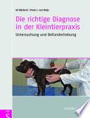 Die richtige Diagnose in der Kleintierpraxis