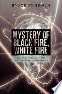 download ebook mystery of black fire, white fire pdf epub