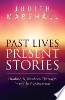 Past Lives  Present Stories
