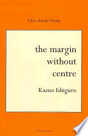 The Margin Without Centre Kazuo Ishiguro