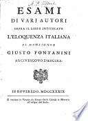 Esami di varj autori sopra il libro intitolato L eloquenza italiana di monsignor Giusto Fontanini arcivescovo d Ancira