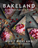 Bakeland : from chocolate sea shells to edible...