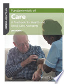 Fundamentals of care : a textbook for health and social care assistants