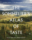 The Sommelier s Atlas of Taste