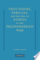 Thucydides Pericles And The Idea Of Athens In The Peloponnesian War book