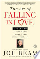 The Art Of Falling In Love : falling in love, staying in love, and...
