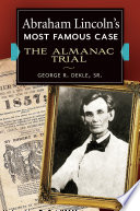 Abraham Lincoln s Most Famous Case  The Almanac Trial