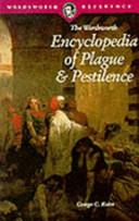 The Wordsworth Encyclopedia Of Plague And Pestilence