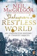Shakespeare's Restless World by Neil MacGregor