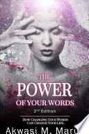 The Power of Your Words  How Changing Your Words Can Change Your Life