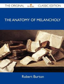 The Anatomy of Melancholy   The Original Classic Edition