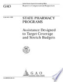 State pharmacy programs   assistance designed to target coverage and stretch budgets   report to congressional requesters