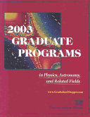 2003 Graduate Programs in Physics, Astronomy, and Related Fields