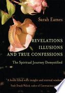 Revelations  Illusions  and True Confessions