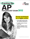 Cracking the AP Psychology Exam  2012 Edition