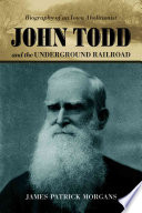 John Todd and the Underground Railroad
