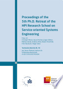 Proceedings of the 5th Ph D  Retreat of the HPI Research School on Service oriented Systems Engineering