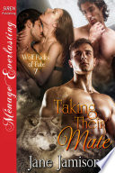 Taking Their Mate  Wolf Packs of Fate 7