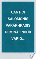 Cantici Salomonis paraphrasis gemina; prior vario carminum genere, altera Sapphicis versibus perscripta. Notis criticis & philologicis illustrata. Auctore Joanne Kerro