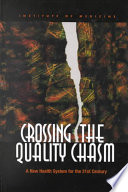Crossing The Quality Chasm : medicine's quality of health care...